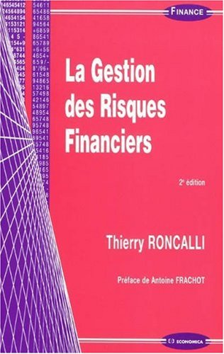 La gestion des risques financiers par Thierry Roncalli