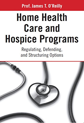 home-health-care-and-hospice-programs-regulating-defending-and-structuring-options