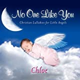 No One Like You, Personalized Lullabies for Chloe - Pronounced ( Klo-Eee ) by Personalized Kid Music