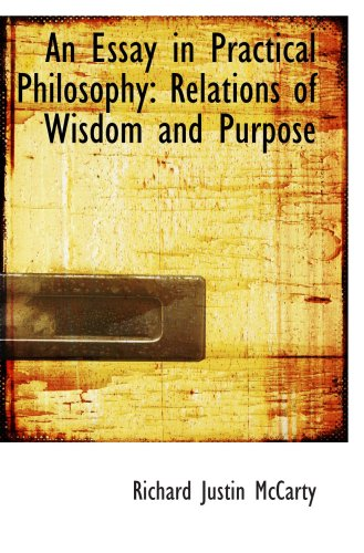 An Essay in Practical Philosophy: Relations of Wisdom and Purpose