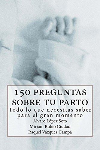 Descargar Libro 150 preguntas sobre tu parto de Álvaro López Soto