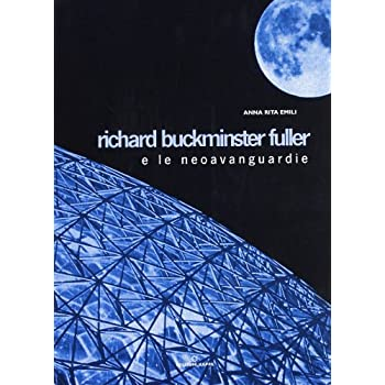 Richard Buckminster Fuller E Le Neoavanguardie