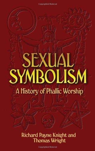 Sexual Symbolism: A History of Phallic Worship by Richard Payne Knight (2006-08-11)