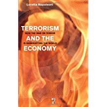 Terrorism and the Economy: How the War on Terror is Bankrupting the World by Napoleoni, Loretta (2010) Paperback
