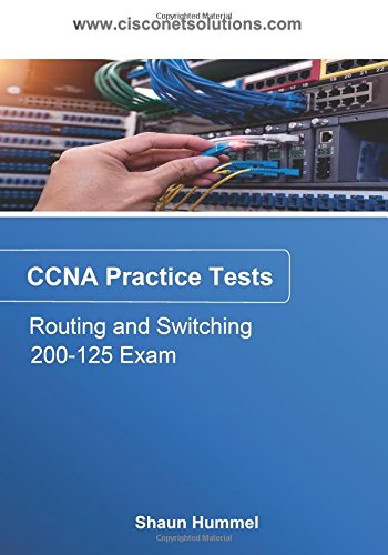 CCNA Routing and Switching 200-125: Practice Tests