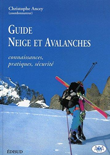 Guide Neige et avalanches. Connaissances, pratiques, scurit
