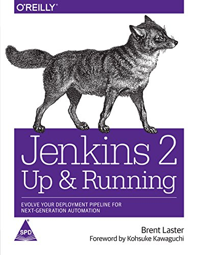 Jenkins 2: Up and Running- Evolve Your Deployment Pipeline for Next Generation Automation