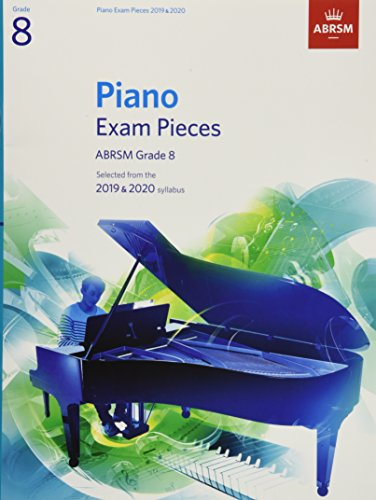 Piano Exam Pieces 2019 & 2020, ABRSM Grade 8: Selected from the 2019 & 2020 syllabus (ABRSM Exam Pieces) por Abrsm