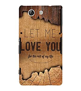 Let Me Love You Quote 3D Hard Polycarbonate Designer Back Case Cover for Sony Xperia Z4 Mini :: Sony Xperia Z4 Compact