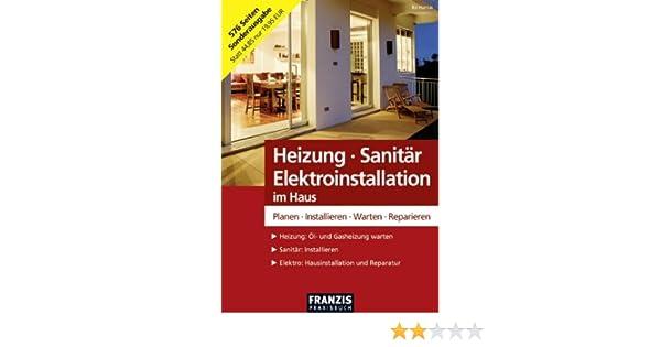Heizung Sanitär Elektroinstallationen: Amazon.de: Bo Hanus: Bücher
