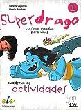 Superdrago. Curso de espanol para ninos. 1 Ejercicios by Carolina Caparros (2009-10-14)