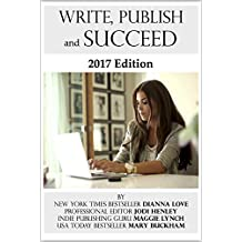 Write, Publish and Succeed: 2017 Edition (English Edition)