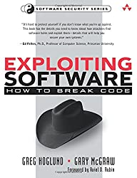 Exploiting Software: How to Break Code (Addison-Wesley Software Security)