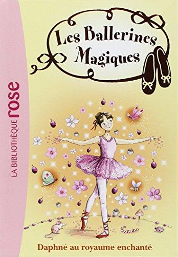 Les ballerines magiques, Tome 1 : Daphné au royaume enchanté par Darcy Bussell