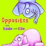 Eddie and Ellie's Animal Opposites (Eddie and Ellie's Opposites)
