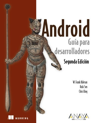 Android. Guía para desarrolladores (Segunda Edición) (Anaya Multimedia/Manning) por Frank Ableson