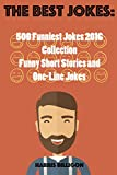 #6: The Best Jokes: 500 Funniest Jokes 2016 Collection: Funny Shot Stories and One-Line Jokes