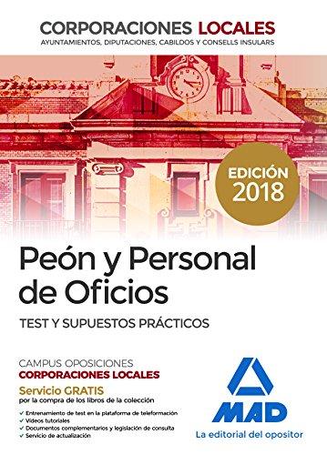 Peones y Personal de Oficios de Corporaciones Locales. Test y Supuestos Prácticos del Temario Generall