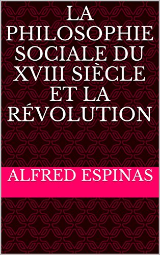la-philosophie-sociale-du-xviii-siecle-et-la-revolution-french-edition