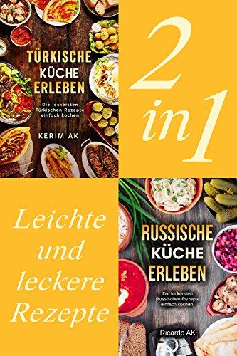 Türkische Küche & Russische Küche Erleben.: Schnelle Russische ...