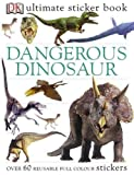 Dangerous Dinosaurs Ultimate Sticker Book (Ultimate Sticker Books)