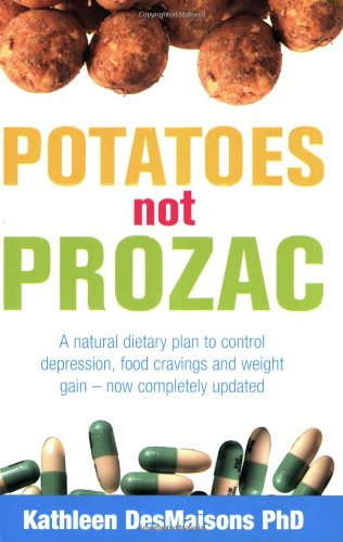 potatoes-not-prozac-how-to-control-depression-food-cravings-and-weight-gain