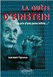 Telecharger Livres La Quete d Einstein au Prix d une Peine Infinie de Jean Marie Vigoureux 11 fevrier 2014 (PDF,EPUB,MOBI) gratuits en Francaise
