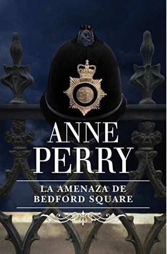 La amenaza de Bedford Square (Inspector Thomas Pitt 19) por Anne Perry