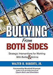 Bullying from Both Sides: Strategic Interventions for Working with Bullies & Victims: Strategic Interventions for Working with Bullies and Victims
