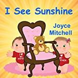 I See Sunshine : Growing Up (Bedtime books) (Siblings-Bedtime Story-Baby book) Stories for Kids