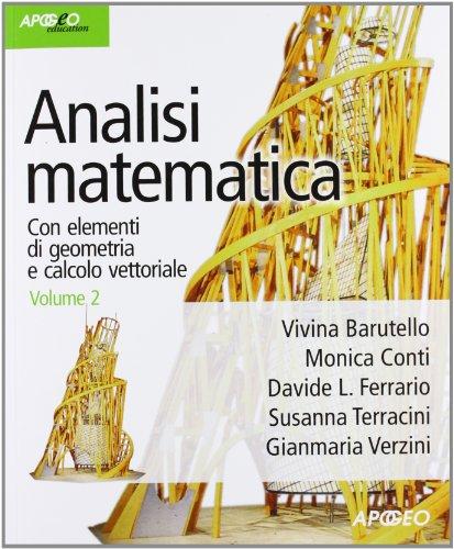 Analisi matematica. Con elementi di geometria e calcolo vettoriale: 2
