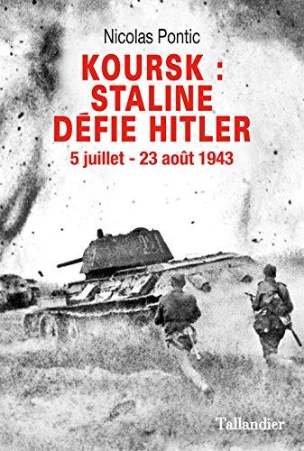 Koursk. Staline défie Hitler - 5 juillet - 23 août 1943