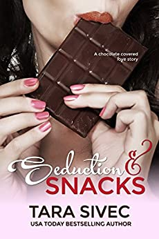 Seduction and Snacks (Chocolate Lovers #1) by [Sivec, Tara]