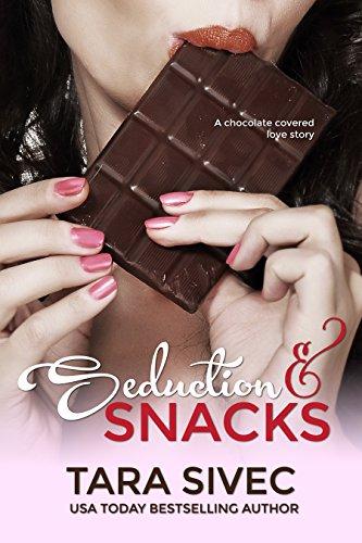 Seduction and Snacks (Chocolate Lovers #1) (English Edition) por Tara Sivec