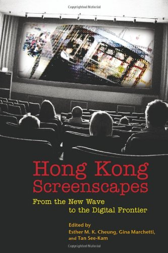 Hong-Kong-Screenscapes-From-the-New-Wave-to-the-Digital-Frontier