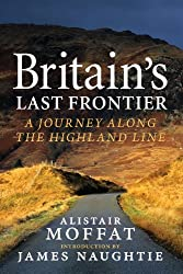 Britain's Last Frontier: A Journey Along the Highland Line