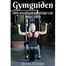 Gymguiden : Enkla grundläggande övningar som bygger styrka (Swedish Edition)