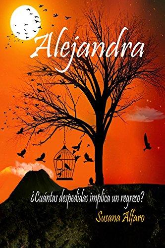 Alejandra: ¿Cuántas despedidas implica un regreso? por Susana Alfaro