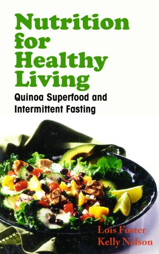 free kindle book Nutrition for Healthy Living: Quinoa Superfood and Intermittent Fasting