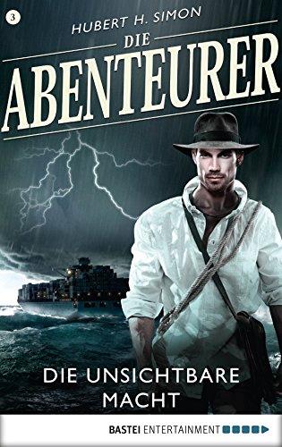 Die Abenteurer - Folge 03: Die unsichtbare Macht (Auf den Spuren der Vergangenheit)