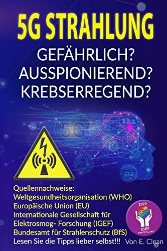 5G Strahlung...Gefährlich?: ...Ausspionierend? ...Krebserregend?