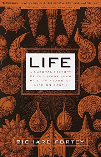 Life: A Natural History of the First Four Billion Years of Life on Earth por Richard Fortey