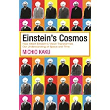 Einstein's Cosmos: How Albert Einstein's Vision Transformed Our Understanding of Space and Time (English Edition)