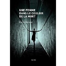 Une femme dans les couloirs de la mort: Témoignage