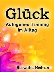 Glück: Autogenes Training im Alltag