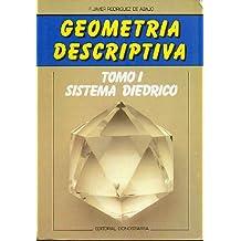 GEOMETRÍA DESCRIPTIVA. Tomo I. SISTEMA DIÉDRICO. 17ª ed.