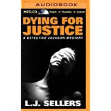 Dying for Justice (Detective Jackson Mystery) by L. J. Sellers (2015-09-06)