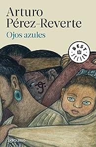 Ojos azules par Arturo Pérez-Reverte