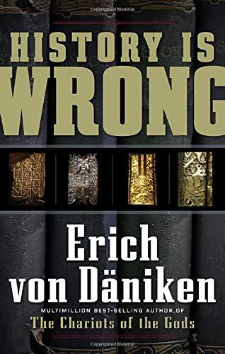 History is Wrong por Erich von Daniken