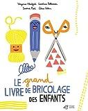 Le grand livre de bricolage des enfants...